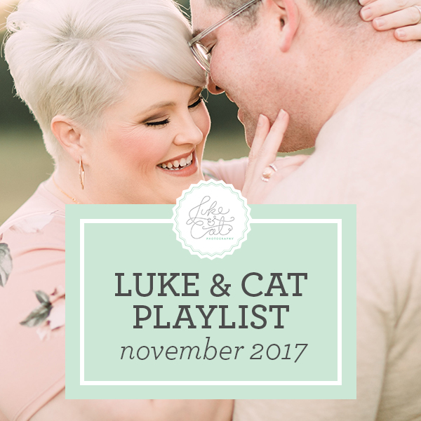 Luke & Cat's Playlist