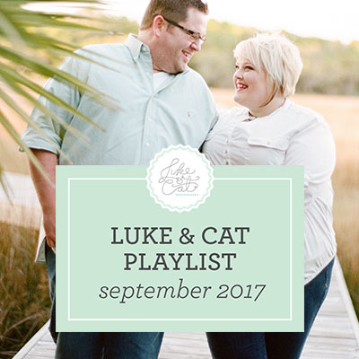 Luke & Cat's Playlist: September 2017