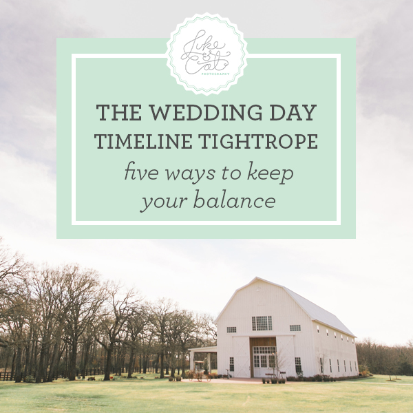 WEDDING DAY TIMELINE TIGHTROPE
